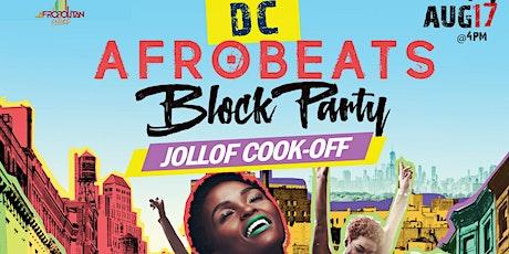 DC Afrobeats Block Party - Jollof Cook-off | Artist & Dance Performances | Popup Shop| Food Vendors | Art | Day Party  tickets