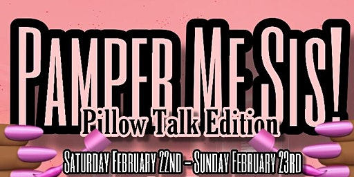 """Pamper Me Sis """"Pillow Talk Edition"""""""