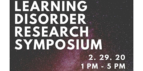 Learning Disorder Research Symposium Hosted by Alexandra Bechtel tickets