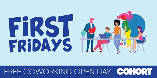First Fridays - Free Coworking Day