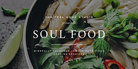 Soul Food - Mindfully Delicious, Highly Nutritious Cooking Sessions tickets