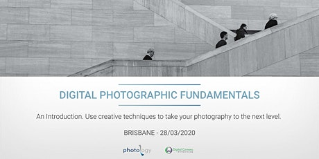 Digital Photographic Fundamentals - 28/03/2020 - Brisbane tickets