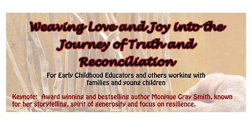 Weaving Love and Joy into the Journey of Truth and Reconciliation