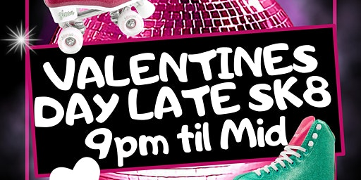 Valentine's Day Late Sk8