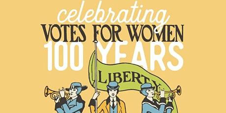 Celebrating 100 Years of Votes for Women tickets