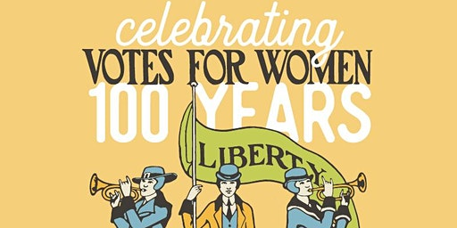 Celebrating 100 Years of Votes for Women