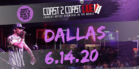 Coast 2 Coast LIVE Showcase Dallas, TX - Artists Win $50K In Prizes tickets