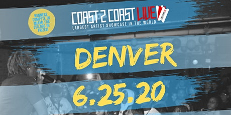 Coast 2 Coast LIVE Showcase Denver - Artists Win $50K In Prizes tickets