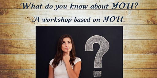 What do you know about YOU? A workshop based on YOU.