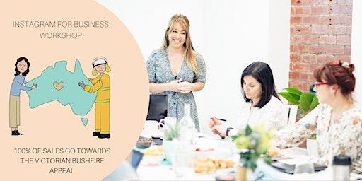 Small Business Workshop: Instagram for business. BUSHFIRE APPEAL.