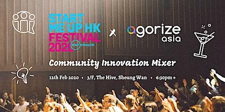 Agorize X StartmeupHK Community Innovation Mixer tickets
