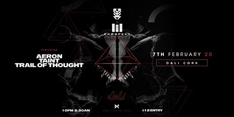 Prospekt X Research: Aeron, TainT, Trail Of Thought [Dali, Cork] tickets