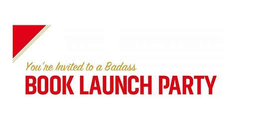 The Badass Guide to Superstar Selling Book Launch Party