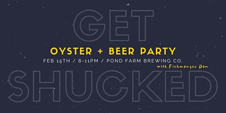 Get Shucked: Oyster + Beer Party at Pond Farm Brewing tickets