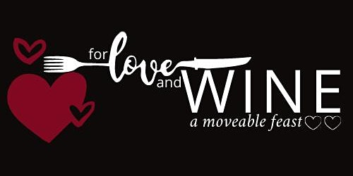 For Love & Wine: A Moveable Feast