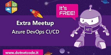 Azure DevOps CI/CD - Meetup di DotNetCode #TheCmmBay biglietti