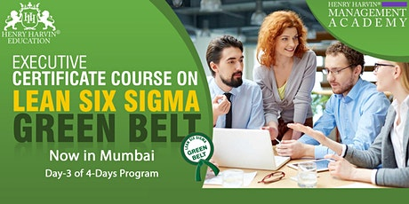 Day-3 Lean Six Sigma Green Belt Course in Mumbai tickets