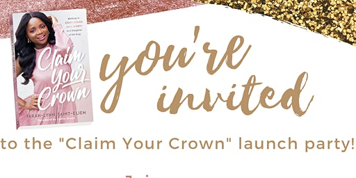 Claim Your Crown Launch Party