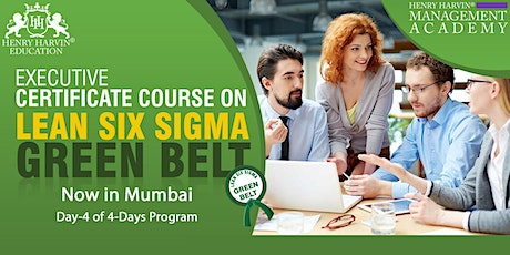 Day 4 Lean Six Sigma Green Belt Course in Mumbai tickets