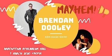 Brendan Dooley - MAYHEM Kids Show tickets