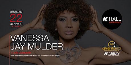 Vanessa Jay Mulder - Live Concert biglietti