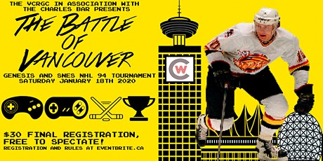THE BATTLE OF VANCOUVER - NHL 94 TOURNAMENT tickets