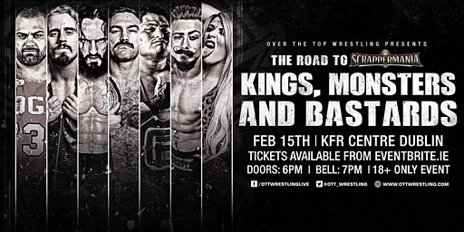 "Over The Top Wrestling Presents ""Kings, Monsters and Bastards"""