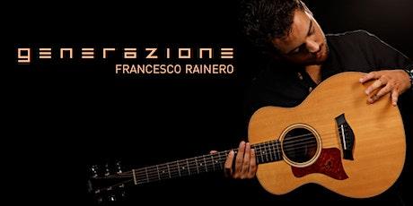 """Francesco Rainero presenta """"Generazione"""" biglietti"""