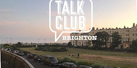 Brighton Talk Club.  tickets