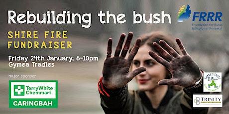 Rebuilding the bush | Shire bushfire fundraiser tickets
