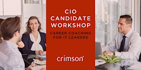 CIO Candidate Workshop - Career coaching for IT Leaders - 05.02.20 tickets