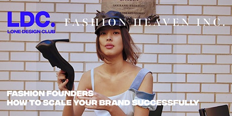 LDC x Fashion Heaven Inc: Fashion Founders - How to scale your business tickets