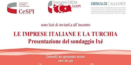 LE IMPRESE ITALIANE IN TURCHIA . Presentazione del sondaggio Ixé biglietti