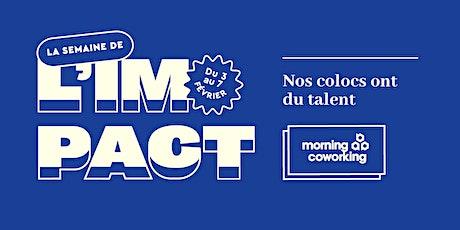 Nos colocs ont du talent - la Semaine de l'Impact billets