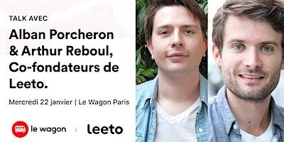 Apéro Talk avec Alban Porcheron et Arthur Reboul, Co-fondateurs de Leeto