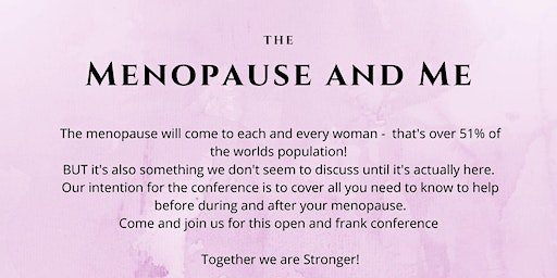 The Menopause and Me conference