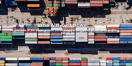 The A-B-C of BCAs - a border carbon tax debate tickets