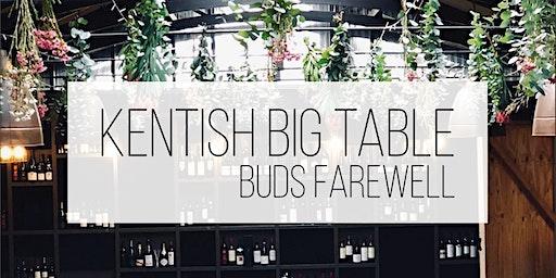Kentish Big Table - Buds Farewell