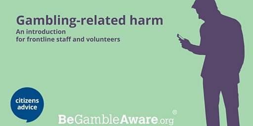 Gambling Related Harm: An Introduction