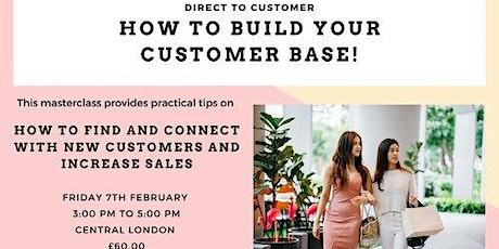 HOW TO BUILD YOUR DIRECT TO CUSTOMER BASE tickets