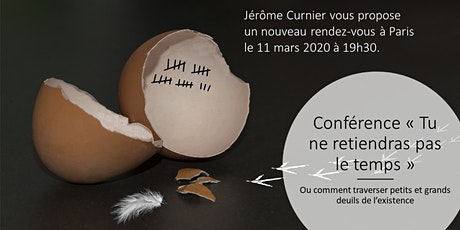 """Conférence sur le deuil  """"Tu ne retiendras pas le temps"""" Paris 11 03 20 billets"""
