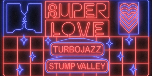Superlove • Opening with Turbojazz, Stump Valley