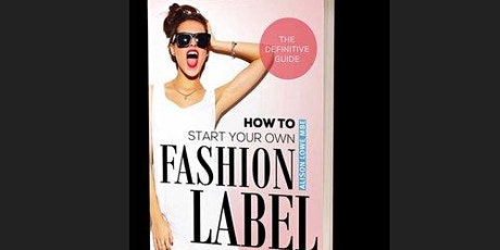 Start Your Own Fashion Label - The Definitive Masterclass tickets