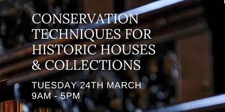Conservation Techniques for Historic Houses and Collections Workshop tickets