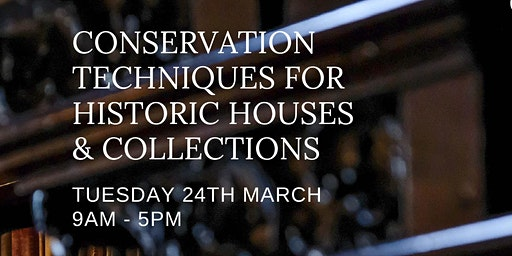 Conservation Techniques for Historic Houses and Collections Workshop