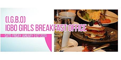 Igbo Girls Breakfast Office (I.G.B.O) tickets
