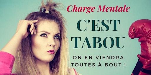 CHARGE MENTALE : C'est tabou, on en viendra toutes à bout !