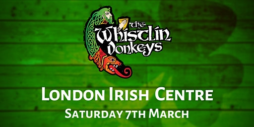 The Whistlin' Donkeys - London Irish Centre