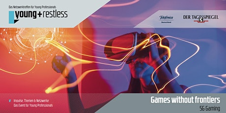 young+restless »Games without frontiers« 5G Gaming Tickets