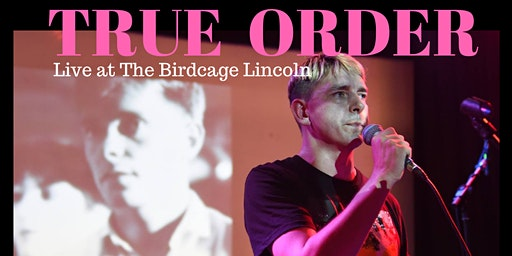 TRUE ORDER Live at The Birdcage Lincoln